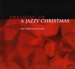 Dreaming of a Jazzy Christmas - Marc Matthys & Friends