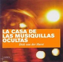 Dick van der Harst - La casa de las musiquillas ocultas [CD Scan]