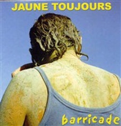 Jaune Toujours - Barricade [CD Scan]