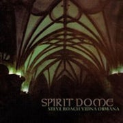 Steve Roach & Vidna Obmana - Spirit Dome [CD Scan]
