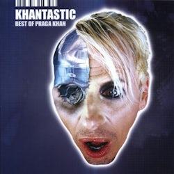 Praga Khan - Khantastic [CD Scan]