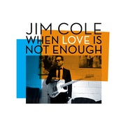 Jim Cole - When love is not enough (CD album scan)