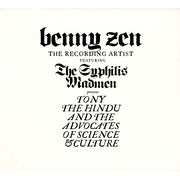 Benny Zen & the Syphilis Madmen - Tony the Hindu and the advocates of science & culture (CD album scan)