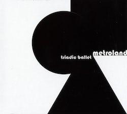 Metroland - Triadic ballet (CD album scan)