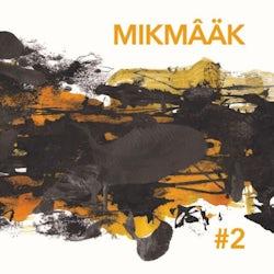 MikMâäk - MikMâäk #2 (CD album scan)